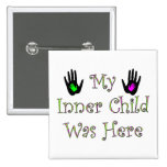 My Inner Child Was Here Square 2 Inch Square Button