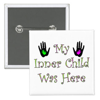 My Inner Child Was Here Square Pinback Buttons