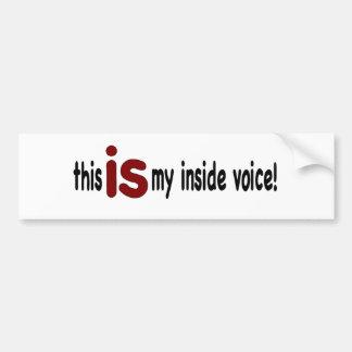My Inside Voice Bumper Sticker
