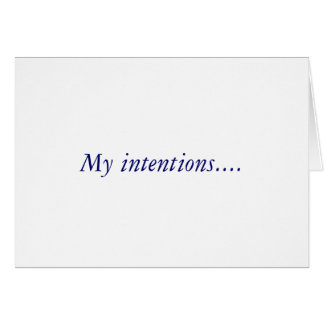 My intentions.... card