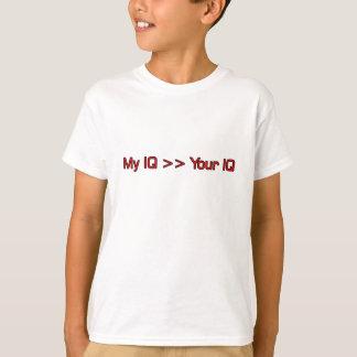 MY IQ >> Your IQ T-Shirt