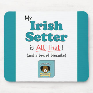 My Irish Setter is All That! Mouse Pad