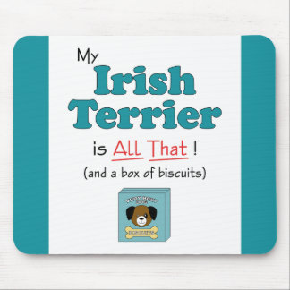 My Irish Terrier is All That! Mouse Pad