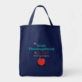 My Irish Thoroughbred is All That! Funny Horse Tote Bag