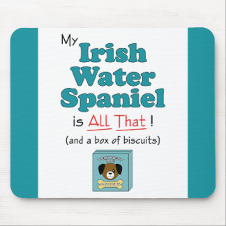 My Irish Water Spaniel is All That! Mouse Pad
