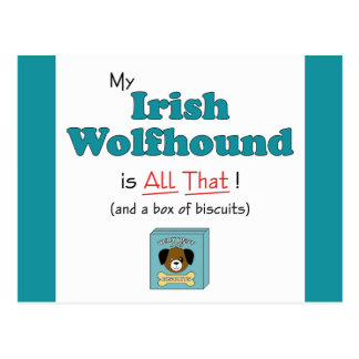 My Irish Wolfhound is All That! Postcard