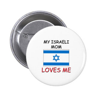 My Israeli Mom Loves Me Pinback Button