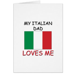 My ITALIAN DAD Loves Me Greeting Card