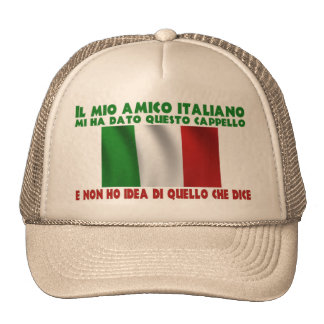 My Italian Friend Gave Me This Hat... Trucker Hat