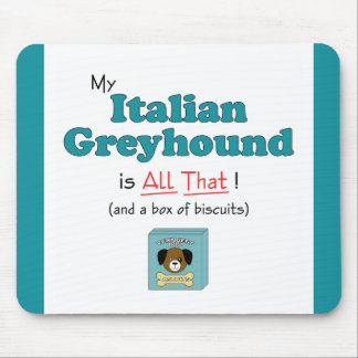 My Italian Greyhound is All That! Mouse Pad