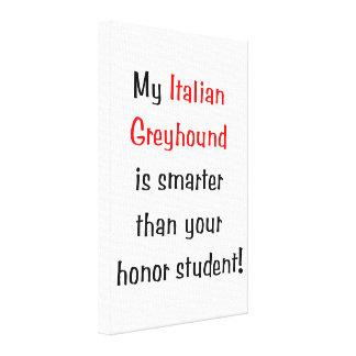 My Italian Greyhound is smarter... Canvas Print