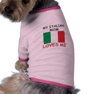 My Italian Mom Loves Me Doggie T Shirt
