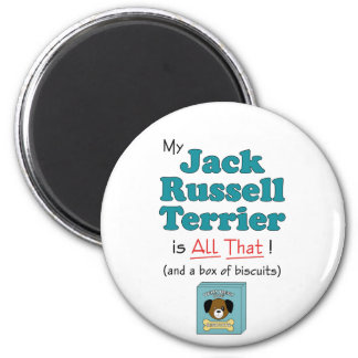 My Jack Russell Terrier is All That! 2 Inch Round Magnet