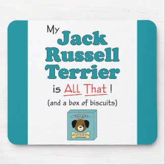 My Jack Russell Terrier is All That! Mouse Pad