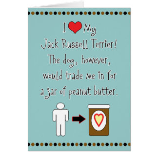 My Jack Russell Terrier Loves Peanut Butter Card