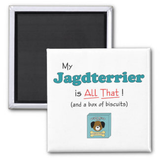 My Jagdterrier is All That! 2 Inch Square Magnet