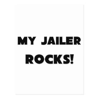 MY Jailer ROCKS! Postcard