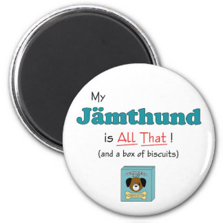 My Jamthund is All That! 2 Inch Round Magnet