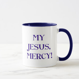 My Jesus, Mercy! Mug