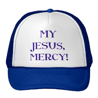 My Jesus, Mercy! Trucker Hat