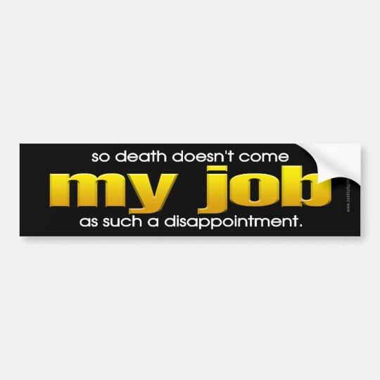 My Job... Bumper Sticker