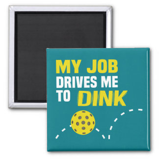 """""""My Job Drives Me to Dink"""" Pickleball Magnet"""