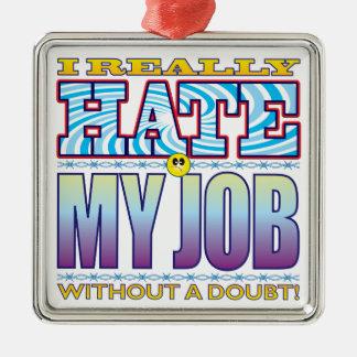 My Job Hate Face Metal Ornament