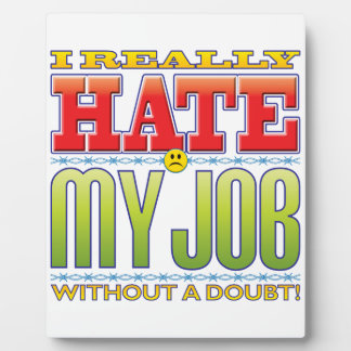 My Job Hate Face Photo Plaques