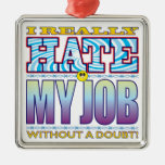 My Job Hate Face Square Metal Christmas Ornament