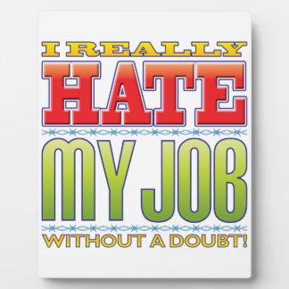 My Job Hate Photo Plaques