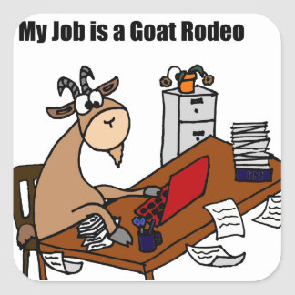 My Job is a Goat Rodeo Design Square Sticker