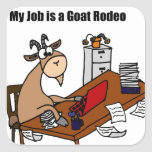 My Job is a Goat Rodeo Design Square Stickers