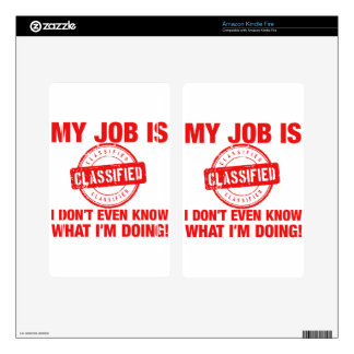 my job is classified, I.... Decals For Kindle Fire