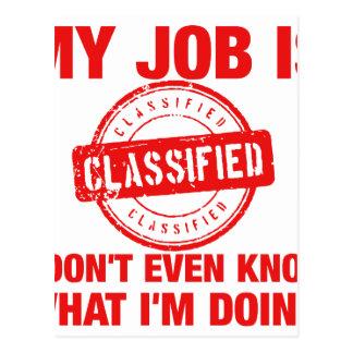 my job is classified, I.... Postcard