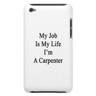 My Job Is My Life I'm A Carpenter iPod Case-Mate Case