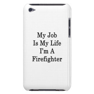 My Job Is My Life I'm A Firefighter iPod Touch Case-Mate Case