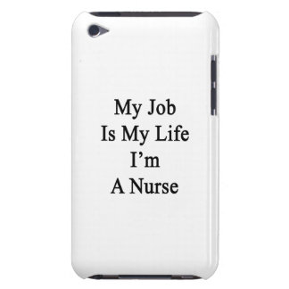 My Job Is My Life I'm A Nurse iPod Touch Case
