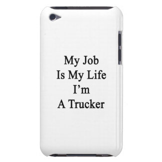My Job Is My Life I'm A Trucker Case-Mate iPod Touch Case