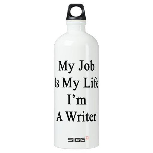 My Job Is My Life I'm A Writer SIGG Traveler 1.0L Water Bottle