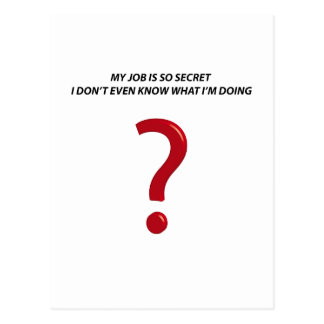 MY JOB IS SO SECRET POSTCARD