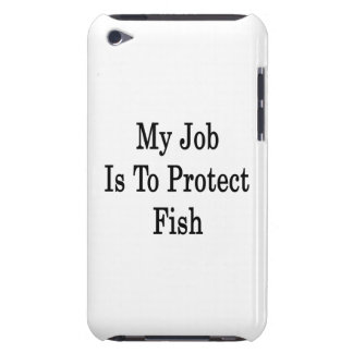 My Job Is To Protect Fish Barely There iPod Cover