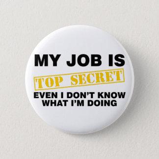 My Job Is Top Secret Pinback Button