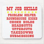My Job Skills Problem Solver Kicks Punches Mouse Pad