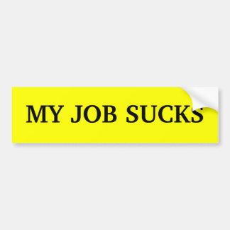 MY JOB SUCKS CAR BUMPER STICKER