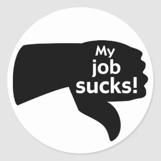 My Job Sucks! Classic Round Sticker