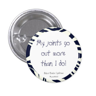 My Joints Go Out More Than I Do! (EDS Awareness) Button