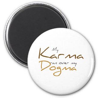My Karma ran over my Dogma Magnet