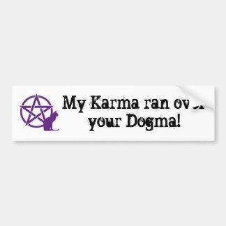 My Karma rand over your Dogma bumper sticker Car Bumper Sticker