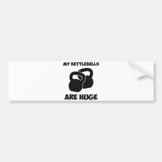 My Kettlebells Are Huge Workout Bumper Sticker