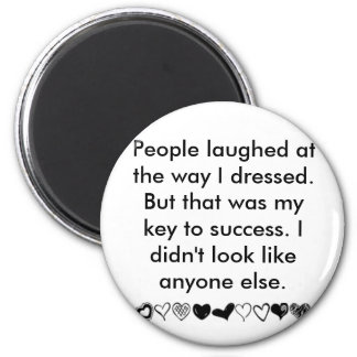 My key to success........ 2 inch round magnet